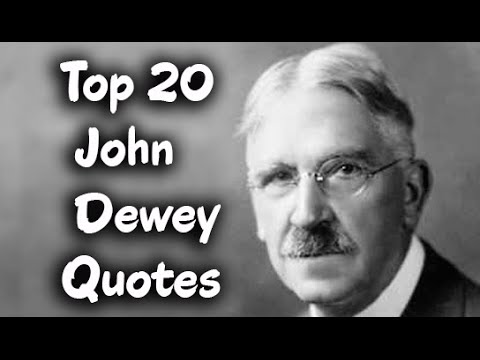 John Dewey Quotes Top 20 John Dewey Quotes (Author of Art as Experience)   YouTube John Dewey Quotes
