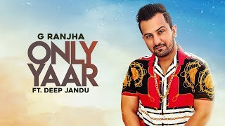 Only Yaar G Ranjha Deep Jandu Free MP3 Song Download 320 Kbps