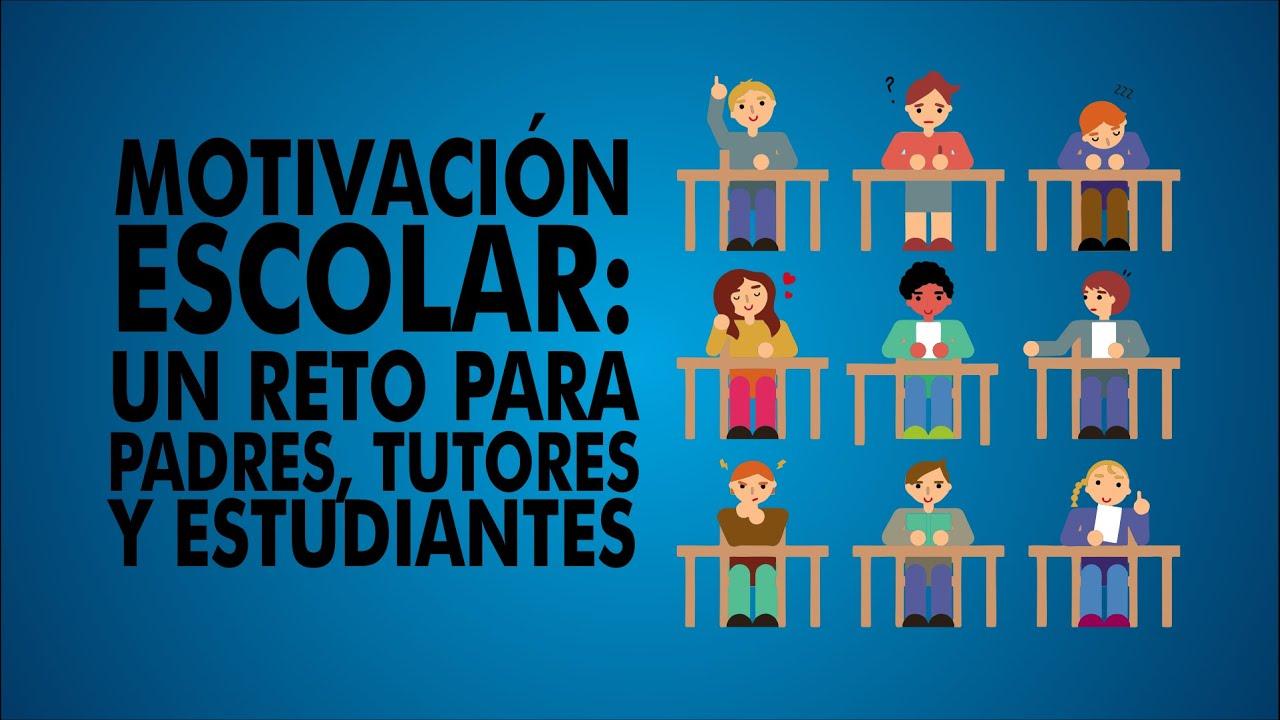 Motivación Escolar Un Reto Para Padres Tutores Y Estudiantes