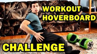 HOVERBOARD WORKOUT CHALLENGE
