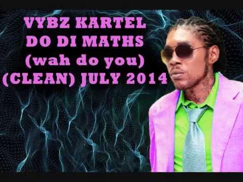 VYBZ KARTEL DO DI MATHS (CLEAN) Wah Do You JULY 2014