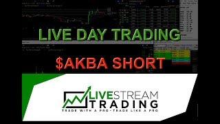 Live Day Trading: $AKBA Short