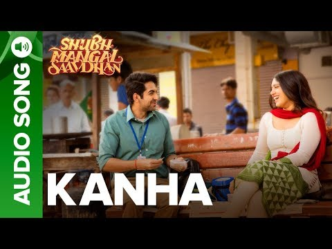 kanha---audio-song-|-shubh-mangal-saavdhan-|-ayushmann-&-bhumi-pednekar-|-tanishk---vayu-|-shashaa