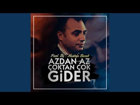 Mustafa Barak - Azdan Az Çoktan Çok Gider bedava zil sesi indir