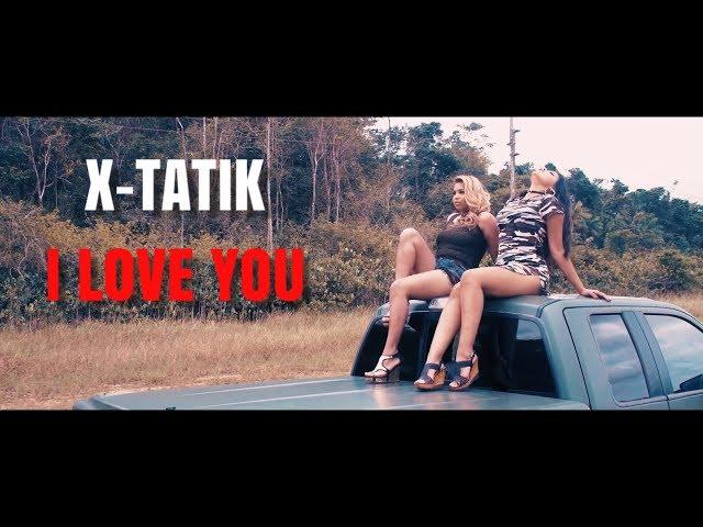 X-TATIK - I LOVE YOU