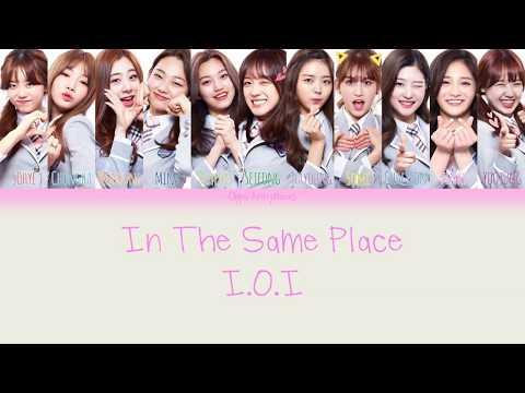 I.O.I – In The Same Place (같은 곳에서) Lyrics Han/Rom/Eng [Color Coded Lyrics]