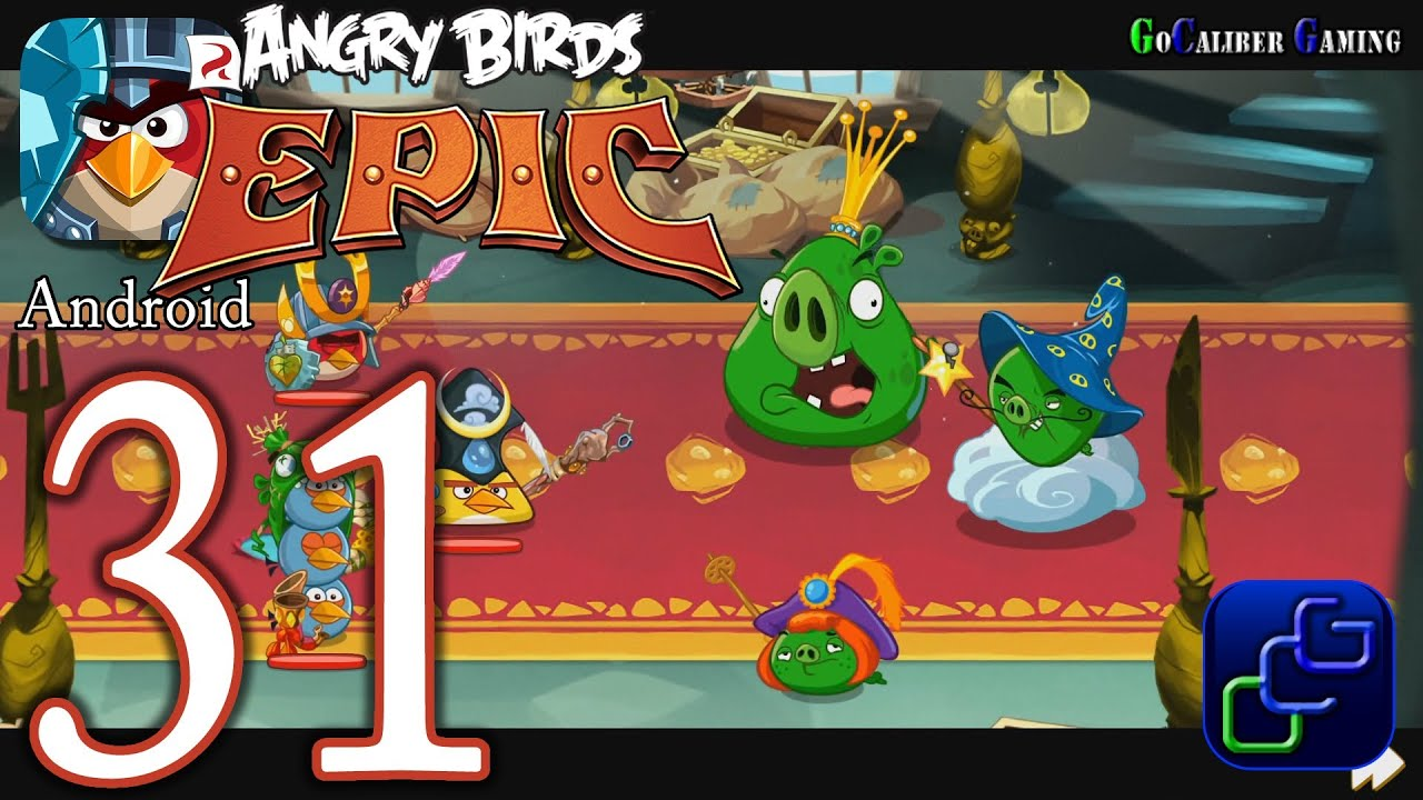 ANGRY BIRDS Epic Android Walkthrough - Part 31 - King Pig's Castle