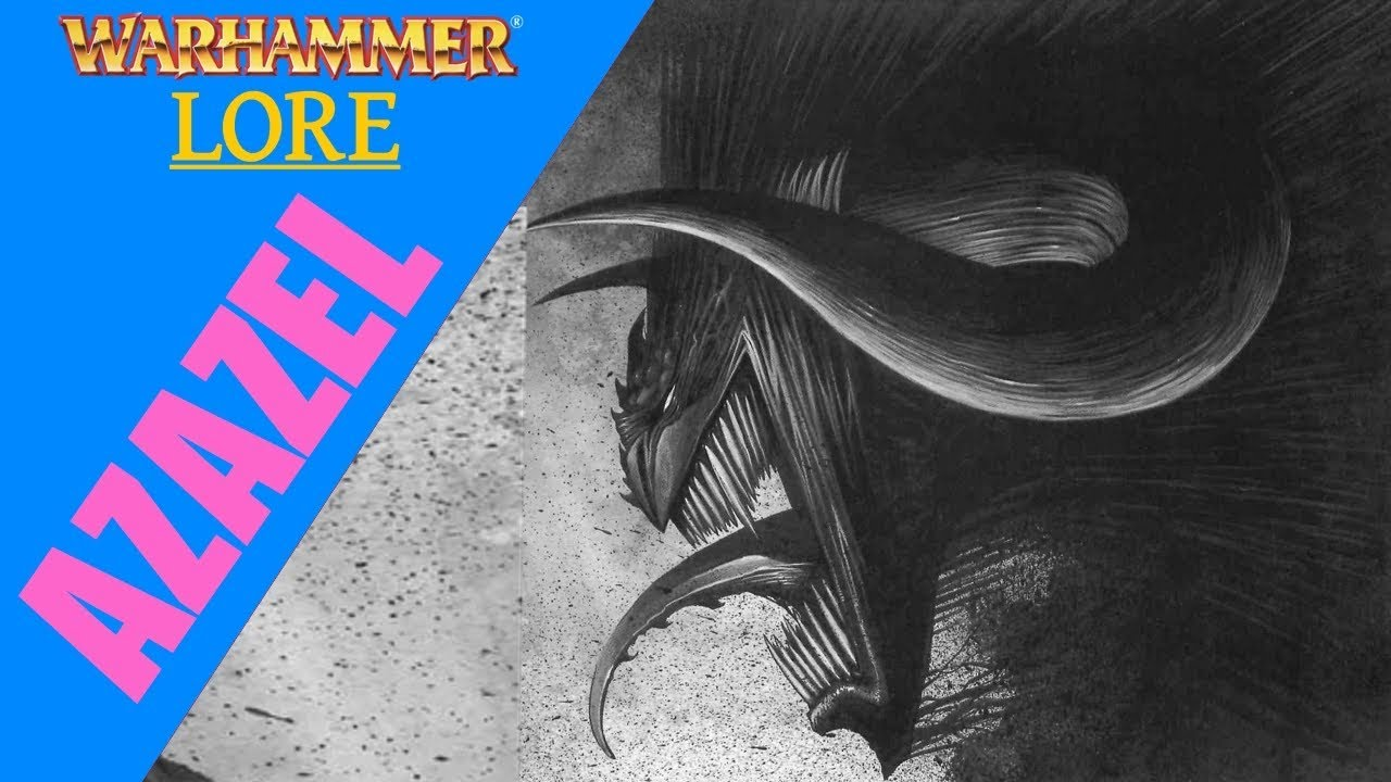 Warhammer Fantasy Lore: Azazel
