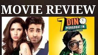 7 DIN MUHABBAT IN - FILM - REVIEW BY UZI / MAHIRA KHAN / SHEHERYAR  MUNAWARR