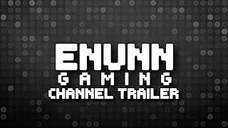 ENunnGaming Channel Trailer