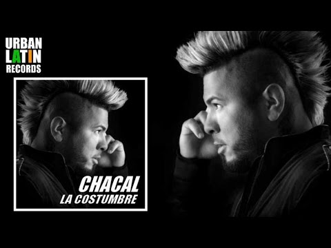 CHACAL - LA COSTUMBRE - (OFFICIAL AUDIO) ( REGGAETON 2017 -