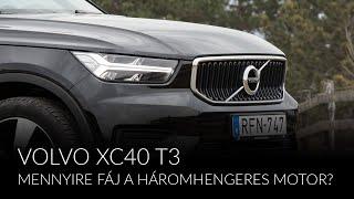 Mennyire fáj a háromhengeres motor? – Volvo XC40 T3