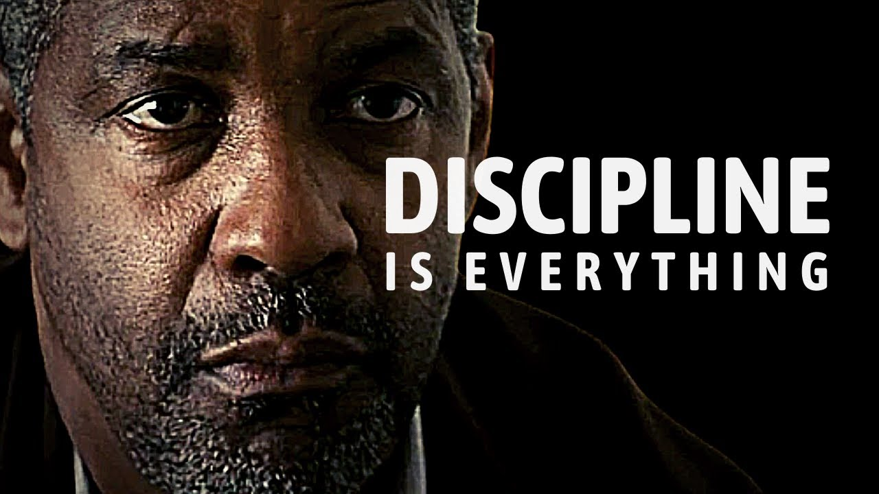 DISCIPLINE IS EVERYTHING