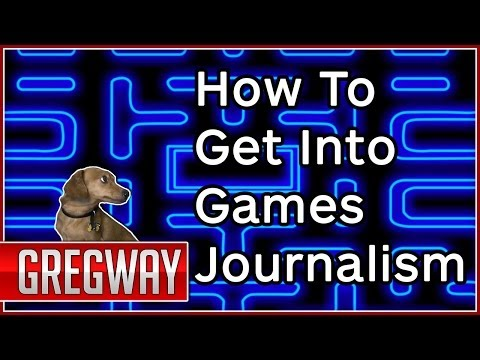 How to Work in Video Game Journalism - Gregway