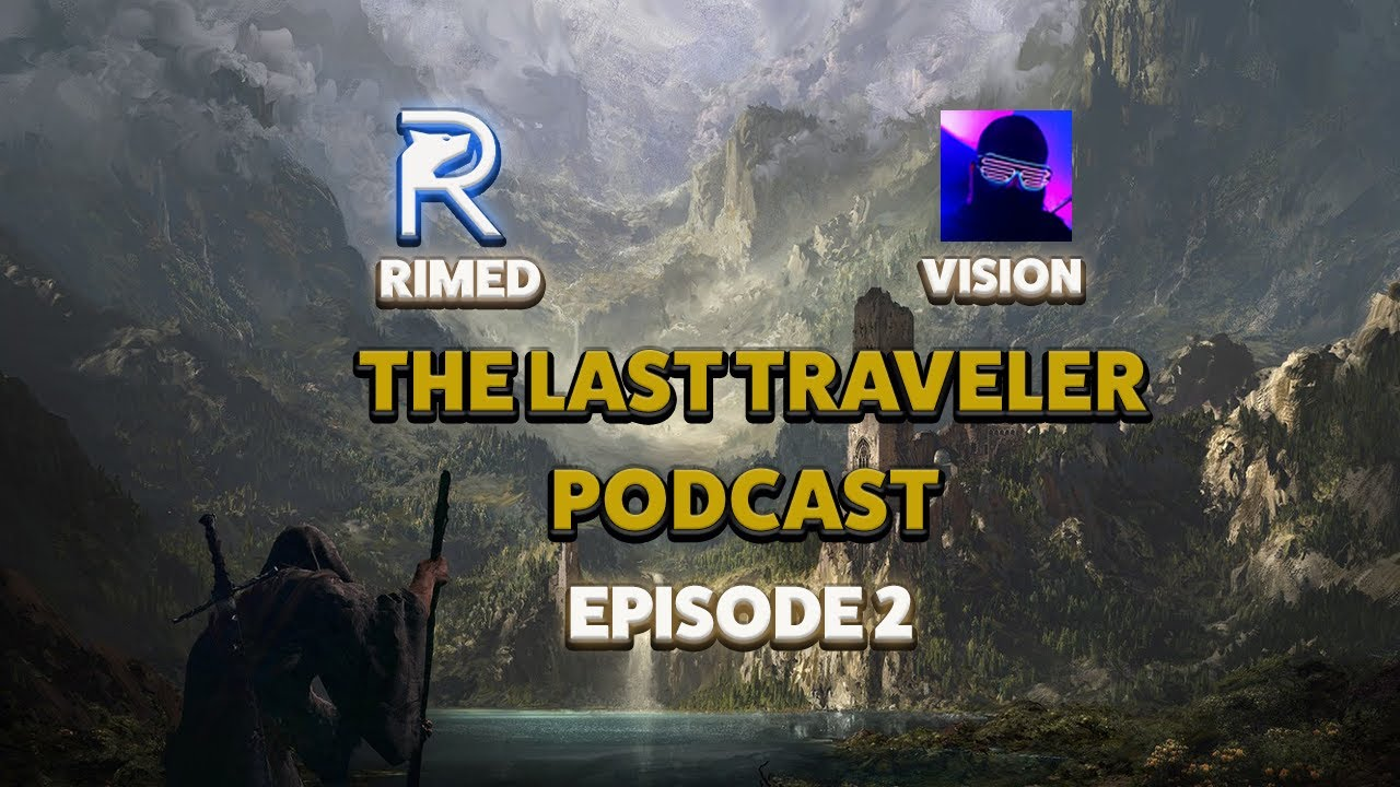 Last Traveler Podcast - Episode 2 | Vision GL -  Streaming, tournaments and more  (Last Epoch)