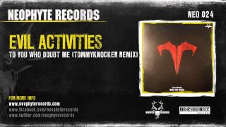Evil Activities - To You Who Doubt Me (Tommyknocker Remix) (NEO024) (2005)