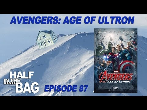 Half In The Bag: Episode 87: Disney's: Marvel's: Avengers: Age Of Ultron