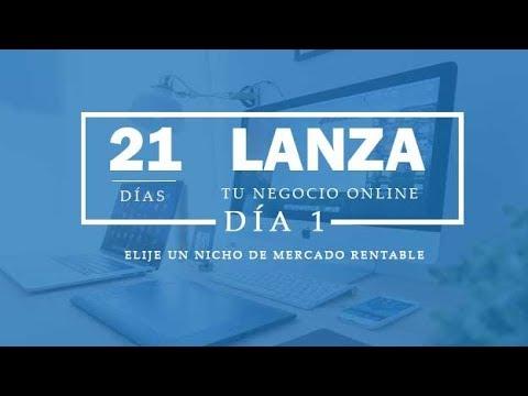 LANZA TU NEGOCIO ONLINE EN 21 DIAS. DIA 1