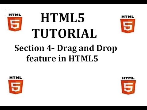 HTML5 Tutorial (Section 4-Drag and Drop in HTML5)