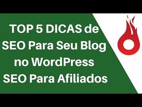 TOP 5 Dicas de SEO Para Seu Blog no WordPress l SEO Para Afiliados