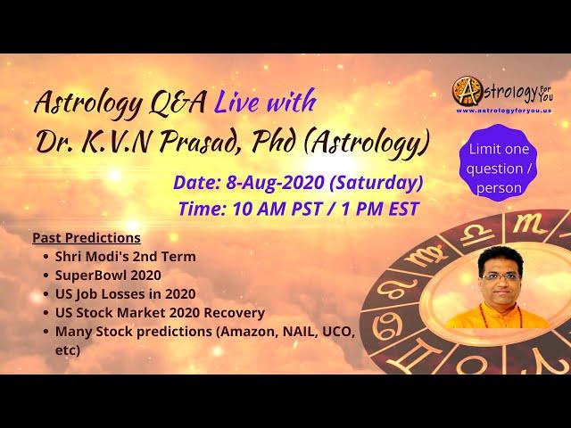 Astrology Q&A Live with  Dr. K.V.N Prasad, Phd (Astrology) on 8-Aug-20 (Sat) at 10 AM PST / 1 PM EST