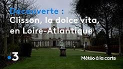 Clisson, la dolce vita en Loire-Atlantique - Météo à la carte