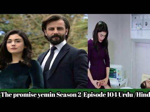 Download The Promise yemin Season 2 First Episode   The Promise Episode 104    Urdu/ Hindi pro/ Turkish Drama