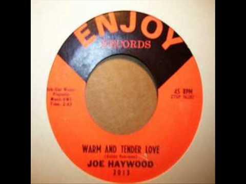 Warm And Tender Love   Joe Haywood original version