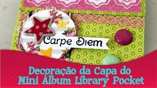 Decorando a Capa do Library Pocket Mini Album | Sábado do Layout de Scrapbook