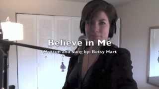 Believe in Me (Original Song) - Betsy Hart