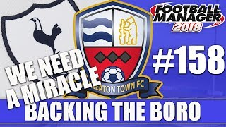 Backing the Boro FM18 | NUNEATON | Part 158 | BACKDOOR KEV? | Football Manager 2018