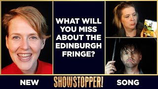 What will you miss about the Edinburgh Fringe? NEW SONG