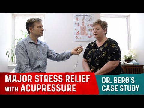 Dr. Eric Berg's Case Study, Major Stress Relief with Acupressure