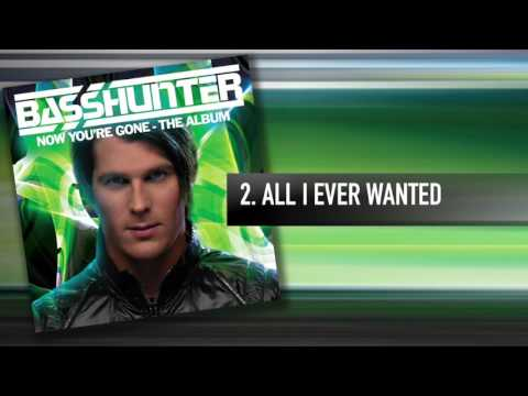 2 Basshunter  All I Ever Wanted