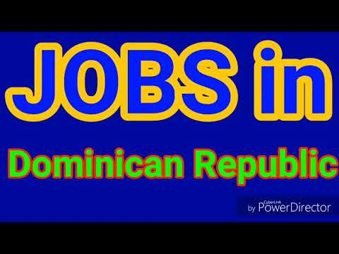 JOBS In DOMINICAN REPUBLIC | 11 LATEST JOBS For ALL NATIONALITY | JOBS TODAY