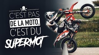 IT'S MORE THAN MOTORCYCLE, IT'S SUPERMOTO ! #2