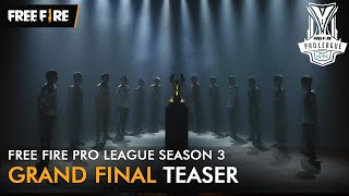 Free Fire Pro League Season 3 - GRAND FINAL | TEASER