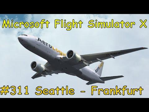 Let's Play Microsoft Flight Simulator X Teil 311 Seattle - Frankfurt am Main