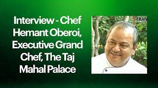 Interview - Chef Hemant Oberoi