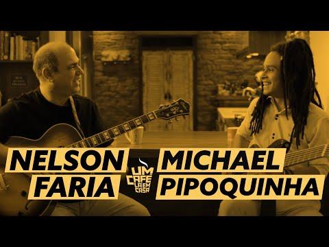 Um Café Lá em Casa com Michael Pipoquinha e Nelson Faria