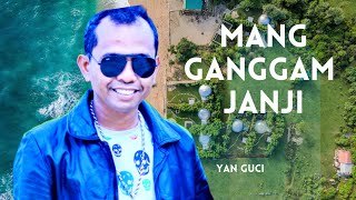 mangganggam Janji   Yan Guci Mp3