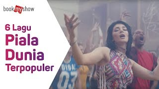 Video 6 Lagu Piala Dunia Terpopuler - BookMyShow Indonesia download MP3, 3GP, MP4, WEBM, AVI, FLV Agustus 2018