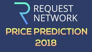 Request Network Price Prediction, Analysis, Forecast (2018)