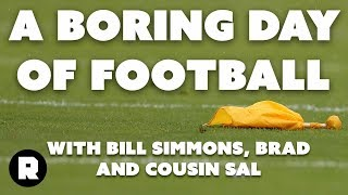 Bill Simmonss NFL Sunday With Cousin Sal and Brad | The Ringer