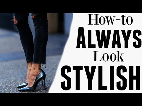 HOW TO LOOK STYLISH: tips from a stylist