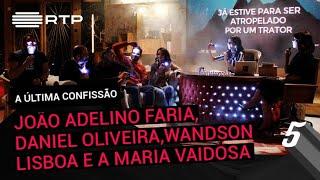 """""""A Última Confissão"""" c/ João Adelino Faria, Daniel Oliveira, Wandson Lisboa e A Maria Vaidosa"""