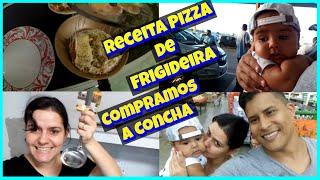 COMPRAMOS A CONCHA + RECEITA DE PIZZA DE FRIGIDEIRA - Família Chicletinho - Ep.255