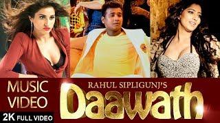 RAHUL SIPLIGUNJ || DAAWATH || MUSIC VIDEO || ARUN PAWAR || FEAT. DIVINAA THACKUR & NIHARICA RAIZADA
