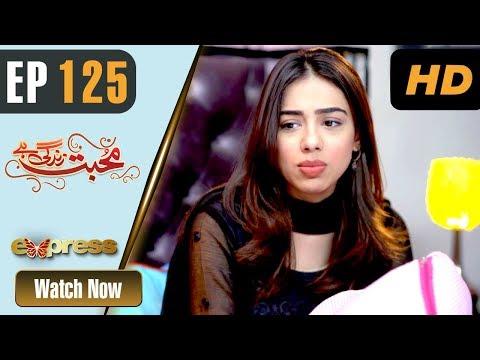 Mohabbat Zindagi Hai - Episode 125 - Express Entertainment Dramas