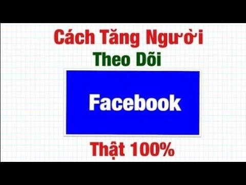 Cách Tăng Người theo dõi FB 100% thành công –  Nhật Khải Vlog